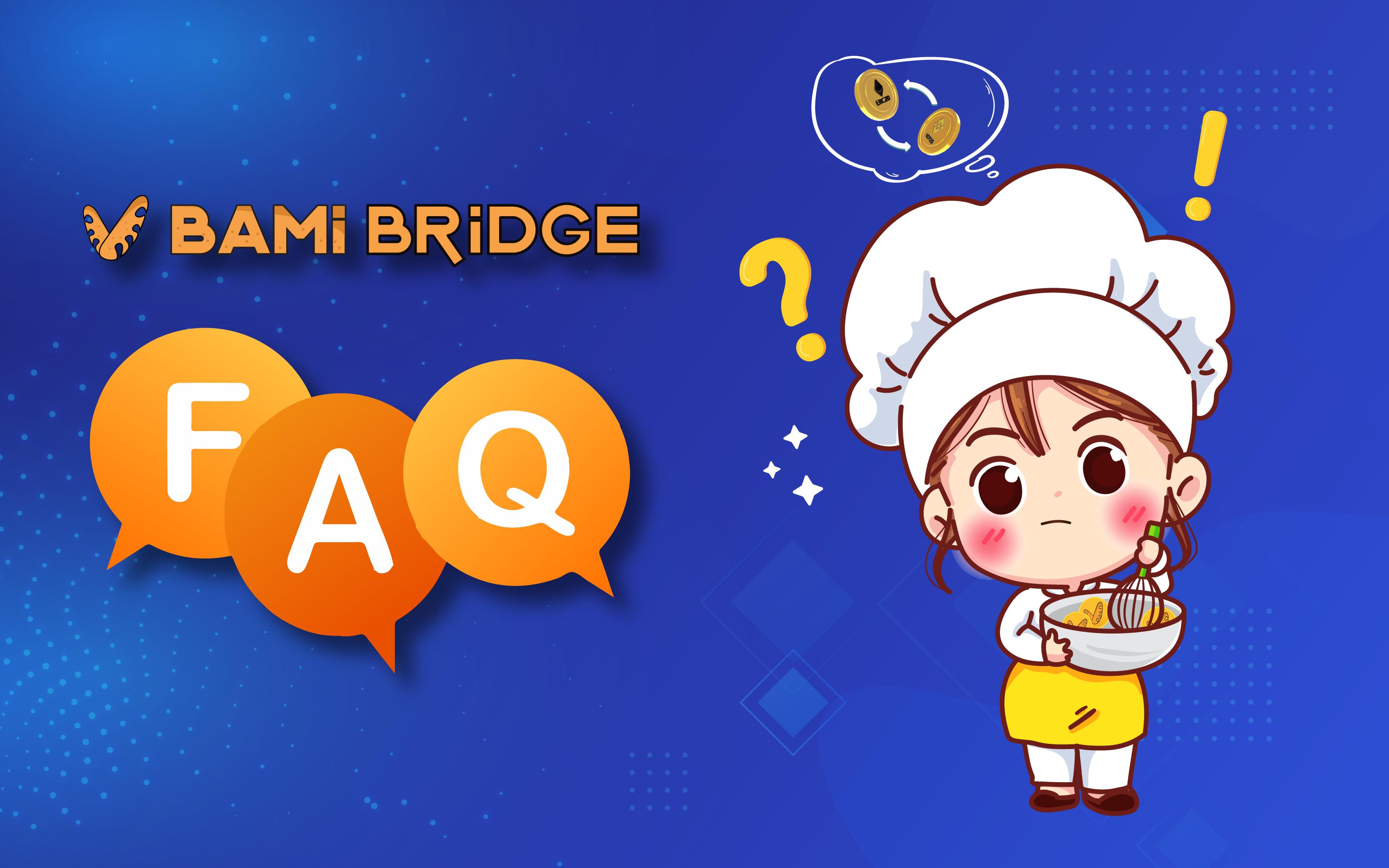 Câu hỏi thường gặp về Bami Bridge