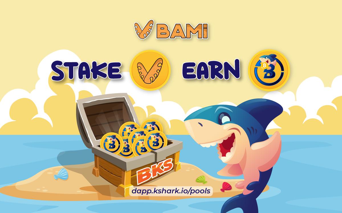 Stake BAMI nhận Baby KShark (BKS)